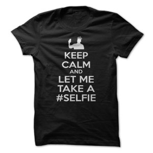 Keep-Calm-and-Let-me-take-a-SELFIE--MALE