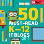 The 2016 Honor Roll: EdTech's Must-Read K–12 IT Blogs