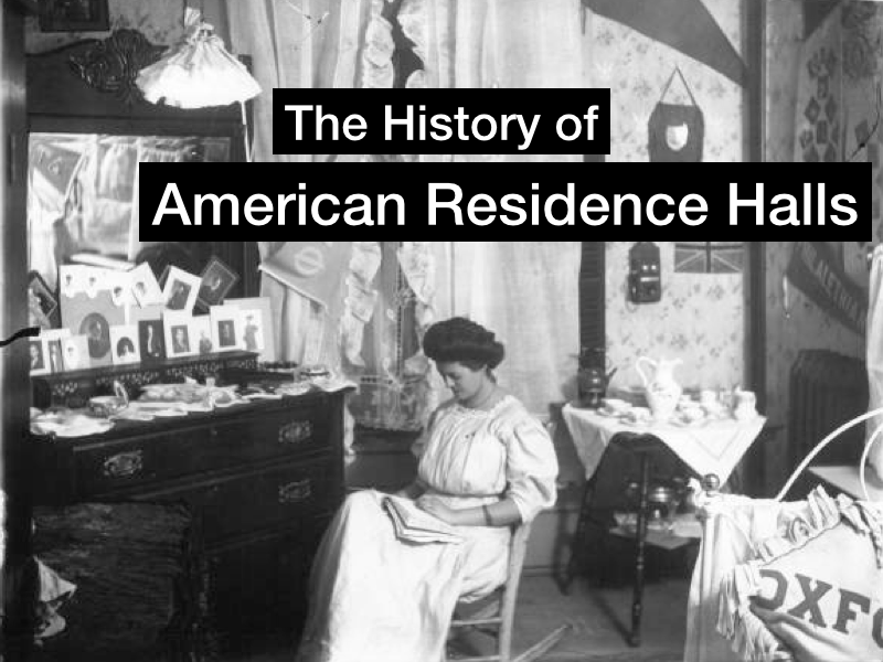 History of American Residence Halls