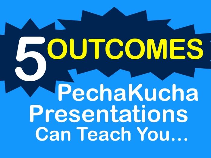 PechaKucha Outcomes.001