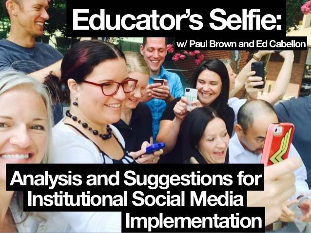 educators-selfie-analysis-and-suggestions-for-institutional-social-media-implementation-1-638