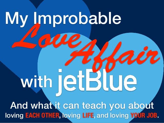 my-improbable-love-affair-with-jetblue-21-638