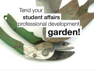 tend-to-your-student-affairs-professional-development-garden-1-638