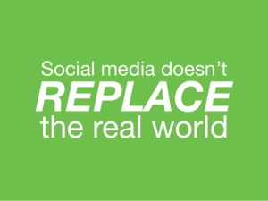 social-media-doesnt-replace-the-real-world-1-638
